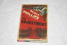 The Adjustment by Scott Phillips (2011, Hardcover)