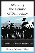Avoiding the Demise of Democracy : A Cautionary Tale for Teachers and...