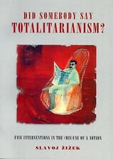 Did Somebody Say Totalitarianism: Five Interventions in the (Mis)Use of a Notion