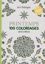 ART THERAPIE PRINTEMPS 100 COLORIAGES ANTI-STRESS HACHETTE coloriage