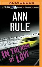 Ann Rule's Crime Files: In the Name of Love : And Other True Cases 4 by Ann...