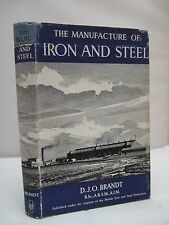 The Manufacture of Iron and Steel by D J O Brandt HB DJ 1953 Illustrated
