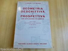 manuali GEOMETRIA DESCRITTIVA E PROSPETTIVA C.BONFIGLI C.R.BRAGGIO HOEPLI 1968
