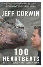 100 Heartbeats: The Race to Save Earth's Most Endangered Species by Corwin, Jef