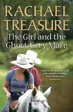 The Girl and the Ghost-Grey Mare by Rachael Treasure (Paperback, 2012)