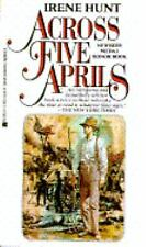 Across Five Aprils by Irene Hunt (1987, Paperback, Reprint)