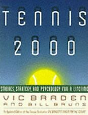 Tennis 2000: Strokes, Strategy, and Psychology for a Lifetime Braden, Vic, Brun