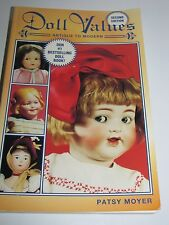 Doll Values : Antique to Modern by Patsy Moyer (1998, Paperback Book)