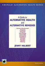 Emerald Guide to Alternative Health and Alternative Remedies, An, 1847160522, Ve