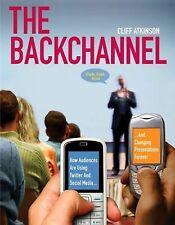 The Backchannel: How Audiences are Using Twitter and Social Media and Changing P