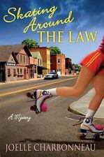 NEW - Skating Around the Law: A Mystery (Rebecca Robbins Mysteries)