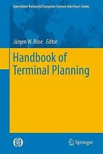 Operations Research/Computer Science Interfaces Ser.: Handbook of Terminal...