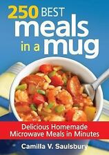 250 Best Meals in a Mug : Delicious Homemade Microwave Meals in Minutes by Ca...