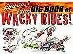 Big Book of Wacky Rides! by Fireball Tim by Fireball Tim (2013, Picture Book)