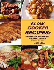 Slow Cooker Recipes : 50 Slow Cooker Recipe for Every Season by Donna K....