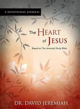 The Heart of Jesus, a Devotional Journal: From the Jeremiah Study Bible by Jere