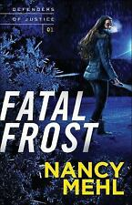 Defenders of Justice: Fatal Frost 1 by Nancy Mehl (2016, Paperback)