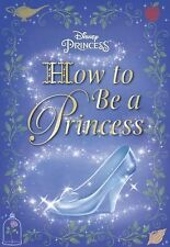 How to Be a Princess (Disney Princess) by Courtney Carbone Hardcover Book