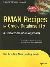 RMAN Recipes for Oracle Database 11g : A Problem-Solution Approach by Arup...