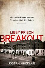 Libby Prison Breakout: The Daring Escape from the Notorious Civil War -ExLibrary