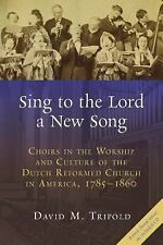 The Historical Series of the Reformed Church in America (HSRCA): Sing to the...