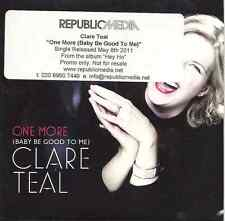 "Clare Teal ""One More (Baby Be Good To Me)"" 2011 DJ CD Rare Promo"