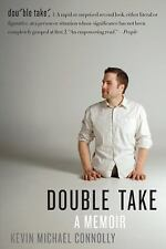 Double Take : A Memoir by Kevin Michael Connolly (2010, Paperback)