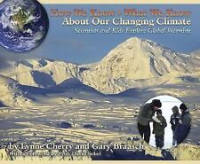 How We Know What We Know About Our Changing Climate: Scientists and Kids Explore