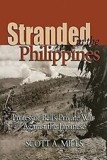Stranded in the Philippines: Professor Bell's Private War Against the Japanese,