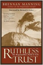 Ruthless Trust : The Ragamuffin's Path to God by Brennan Manning (2002,...