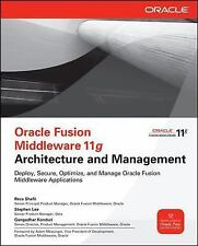 Oracle Fusion Middleware 11g Architecture and Management (Oracle Press), Reza Sh