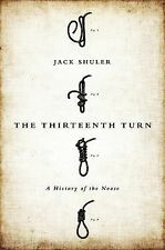 The Thirteenth Turn : A History of the Noose by Jack Shuler (2014, Hardcover)