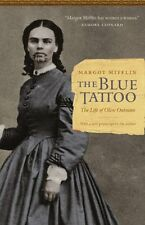 The Blue Tattoo: The Life of Olive Oatman (Women in the West) by Margot Mifflin,