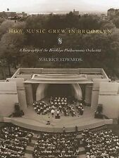 How Music Grew in Brooklyn: A Biography of the Brooklyn Philharmonic Orchestra