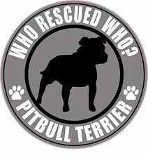 "PITBULL TERRIER WHO RESCUED WHO? PIT BULL RESCUE 5"" STICKER grey"