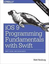 iOS 9 Programming Fundamentals with Swift: Swift, Xcode, and Cocoa Basics by Ne