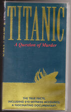 TITANIC - A QUESTION OF MURDER - EYE WITNESS ACCOUNTS - PAL VHS (UK) VIDEO -RARE