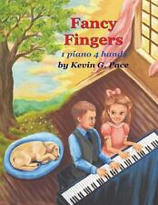 Fancy Fingers : One Piano, Four Hands by Kevin Pace (2012, Paperback)