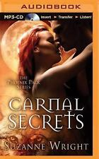 The Phoenix Pack Ser.: Carnal Secrets 3 by Suzanne Wright (2015, MP3 CD,...
