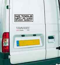 NO TOOLS LEFT IN THIS VEHICLE OVERNIGHT van STICKER GRAPHIC x1 ANY COLOUR !!!