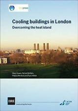 Cooling Buildings in London: Overcoming the Heat Island - Graves, Hilary  NEW Pa