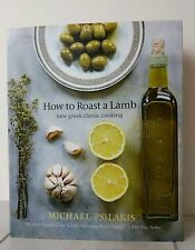 How To Roast A Lamb Cookbook New Greek Classic Cooking Michael Psilakis Signed