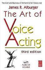 The Art of Voice Acting: The Craft and Business of Performing for Voice-Over by