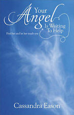Your Angel is Waiting to Help: Find Her and Let Her Touch You, Cassandra Eason,