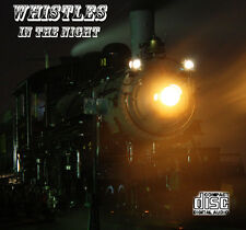 Steam Locomotive Train Sounds On CD: Whistles In The Night