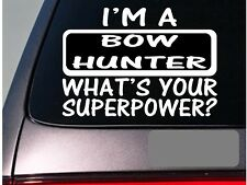 I'm a bowhunter sticker decal *E113* hunting deer scent stand camo treestand