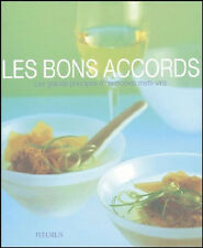 LES BONS ACCORDS - PRINCIPES D'HARMONIES METS-VIN - L