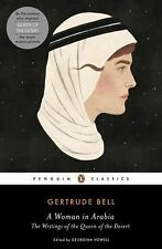 A Woman in Arabia : The Writings of the Queen of the Desert by Gertrude Bell...