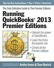 Running QuickBooks 2013 Premier Editions : The Only Definitive Guide to the...