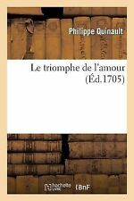 Le Triomphe de l Amour by Philippe Quinault and Quinault-P (2013, Paperback)
